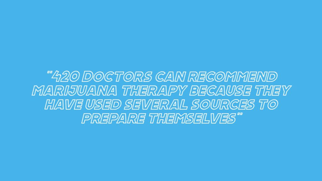 what is a 420 doctor